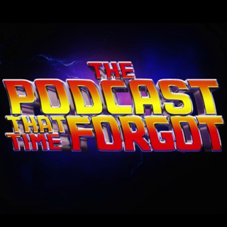 The Podcast That Time Forgot
