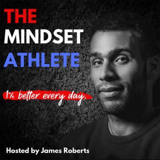 The Mindset Athlete Podcast