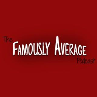 The Famously Average Podcast