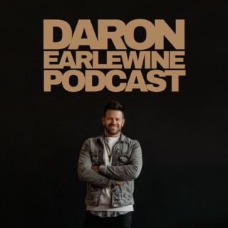 The Daron Earlewine Podcast