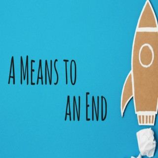 A Means To An End Podcast