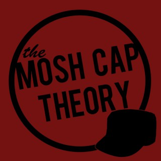 The Mosh Cap Theory