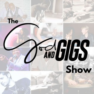 The God and Gigs Show