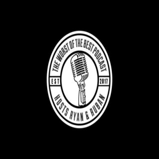 The Worst of the Best Podcast