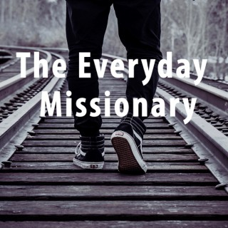 The Everyday Missionary