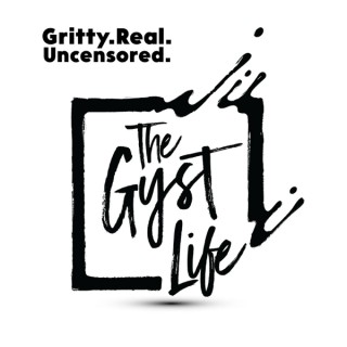 The Gyst Life - A podcast about how to live your best life