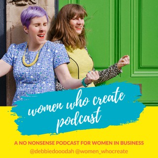 The Women Who Create UK Podcast