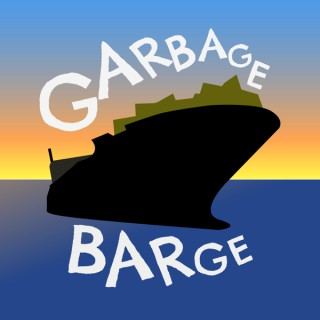 The Garbage Barge Podcast