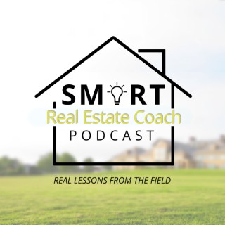 The Smart Real Estate Coach Podcast|Real Estate Investing