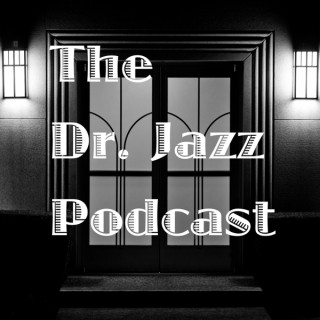 The Dr. Jazz Podcast