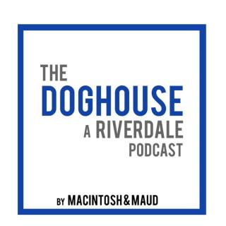The Doghouse: A Riverdale Podcast