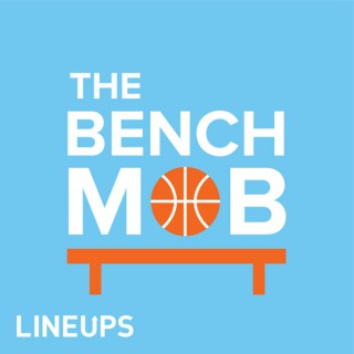 The Bench Mob NBA Podcast