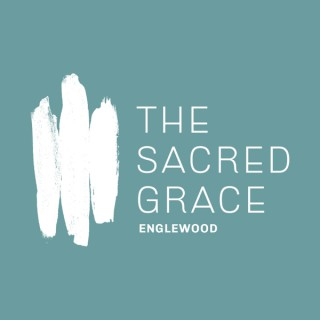 The Sacred Grace Englewood Sermons
