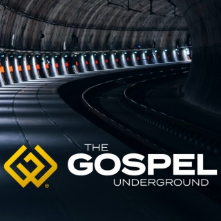 The Gospel Underground Podcast