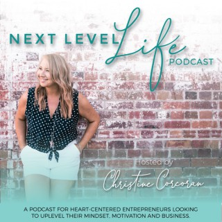 The Next Level Life with Christine Corcoran