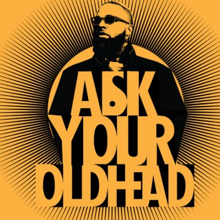 The Ask Your Oldhead Podcast
