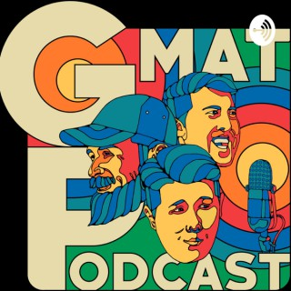 The GMat Podcast