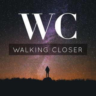 The Walking Closer Podcast