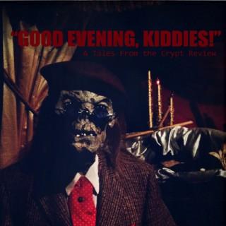 The Good Evening, Kiddies! Podcast
