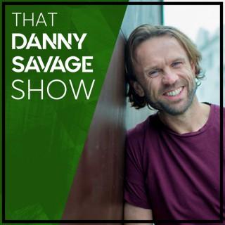 That Danny Savage Show