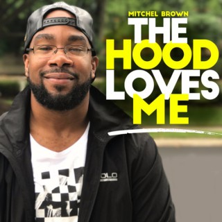 The Hood Loves Me Podcast