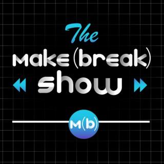The Make or Break Show