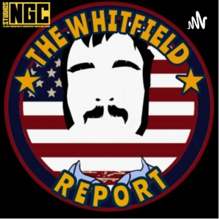 The Whitfield Report | Audio Podcast