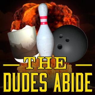 The Dudes Abide