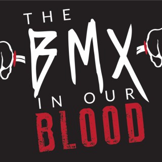 The BMX In Our Blood