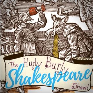 The Hurly Burly Shakespeare Show!