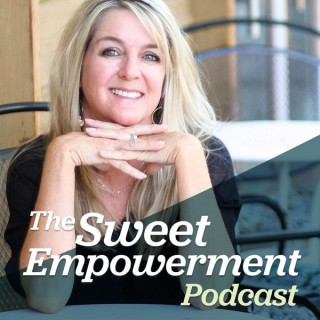 The Sweet Empowerment Podcast - Reclaim your personal power!