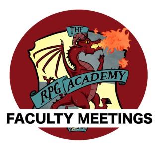The RPG Academy: Faculty Meetings