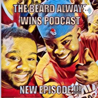The Beard Always Wins Podcast
