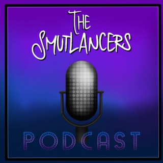 The Smutlancers Podcast