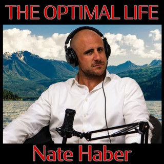 The Optimal Life with Nate Haber