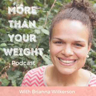The More Than Your Weight Podcast