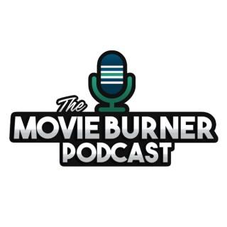 The Movie Burner Podcast