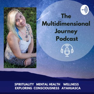 The Multidimensional Journey Podcast