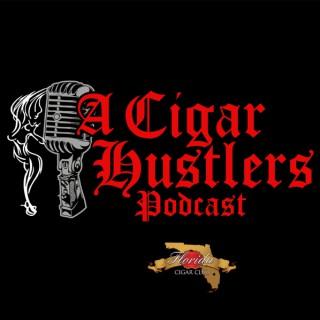 A Cigar Hustlers Podcast