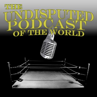 The Undisputed Podcast of the World