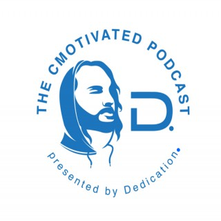 The CMOtivated Podcast presented by Dedication.