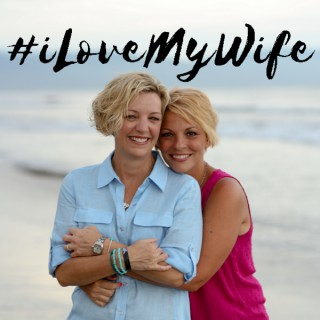 i love my wife podcast