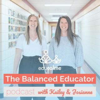 The Balanced Educator Podcast: Education | Mindfulness | Growth Mindset