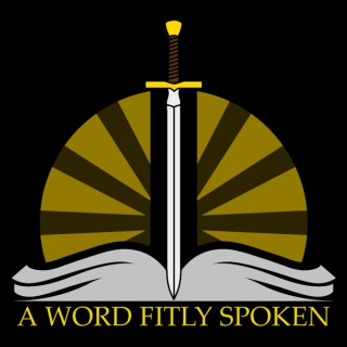 A Word Fitly Spoken Podcast
