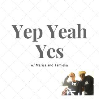 The Yep Yeah Yes Podcast