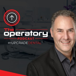 The Operatory Podcast by Upgrade Dental