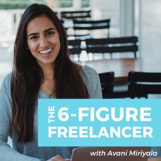 The 6-Figure Freelancer Podcast | Freelancing | Entrepreneurship | Clients | Finances | Motivation | Personal Development | M