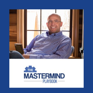 The Mastermind Playbook with Aaron Walker