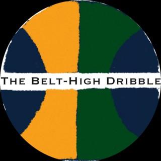 The Belt-High Dribble