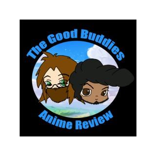 The Good Buddies Anime Podcast